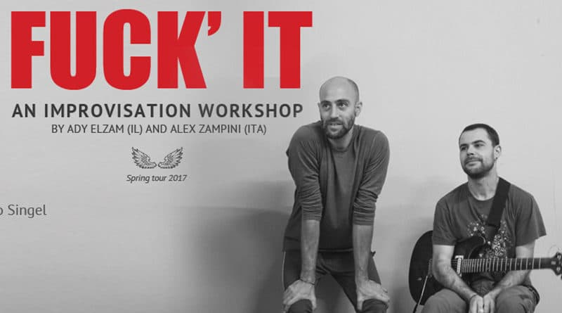 Fuck' it – Improvisation and Performance Workshop