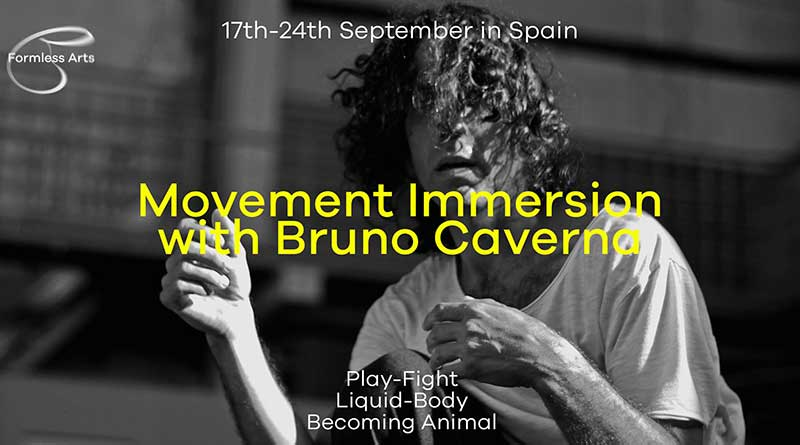 Formless Arts Movement Immersion with Bruno Caverna