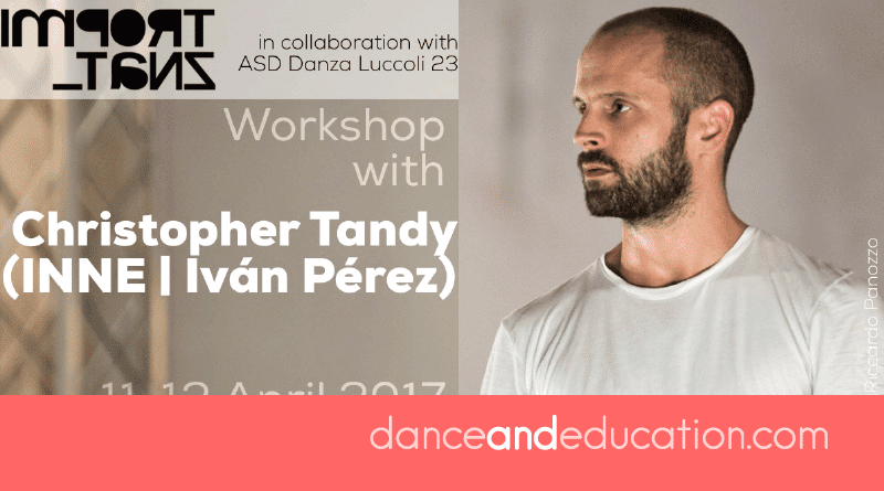 Intensive dance workshop with Christopher Tandy (INNE | Iván Pérez) in Genoa (IT)